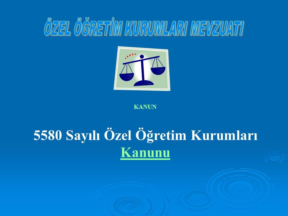 5580 Sayılı Özel Öğretim Kurumları Kanunu