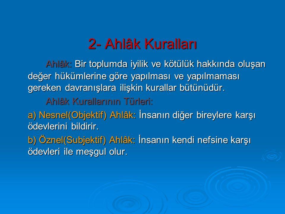 2- Ahlâk Kuralları