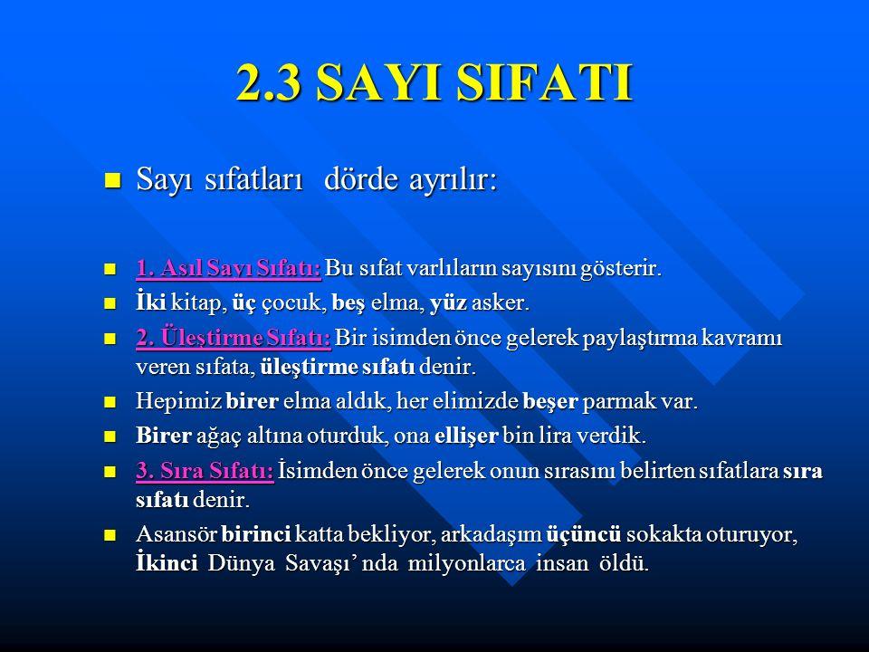 2.3 SAYI SIFATI Sayı sıfatları dörde ayrılır: