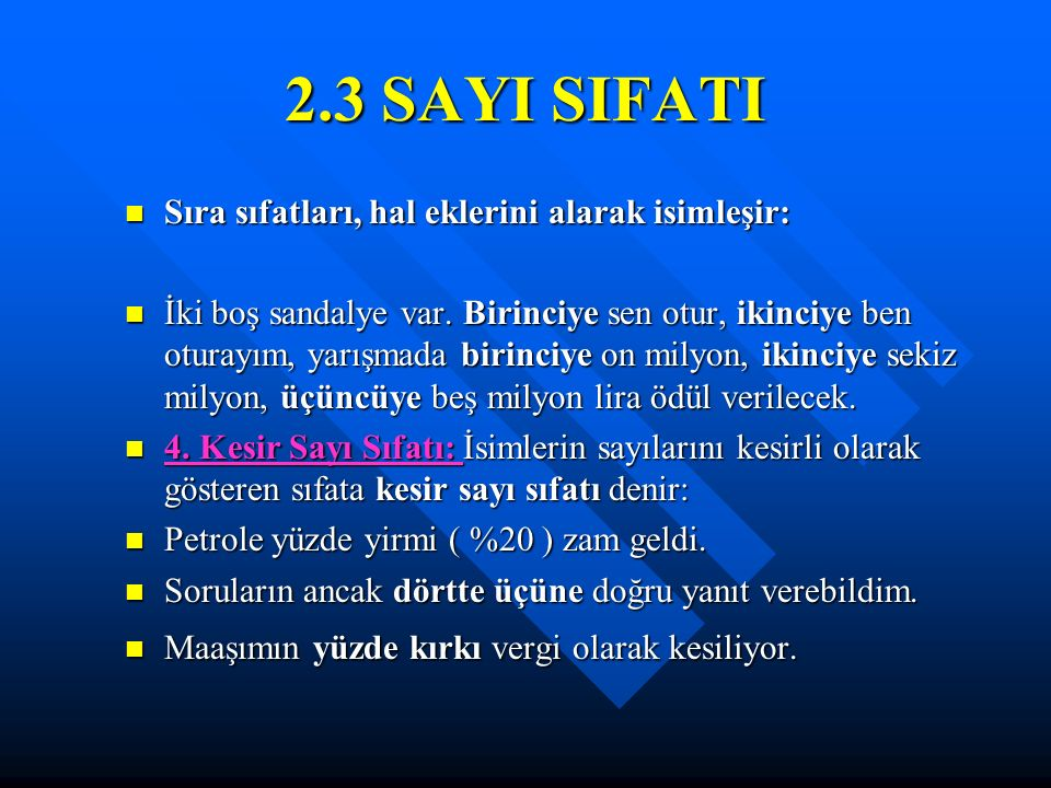 2.3 SAYI SIFATI Sıra sıfatları, hal eklerini alarak isimleşir: