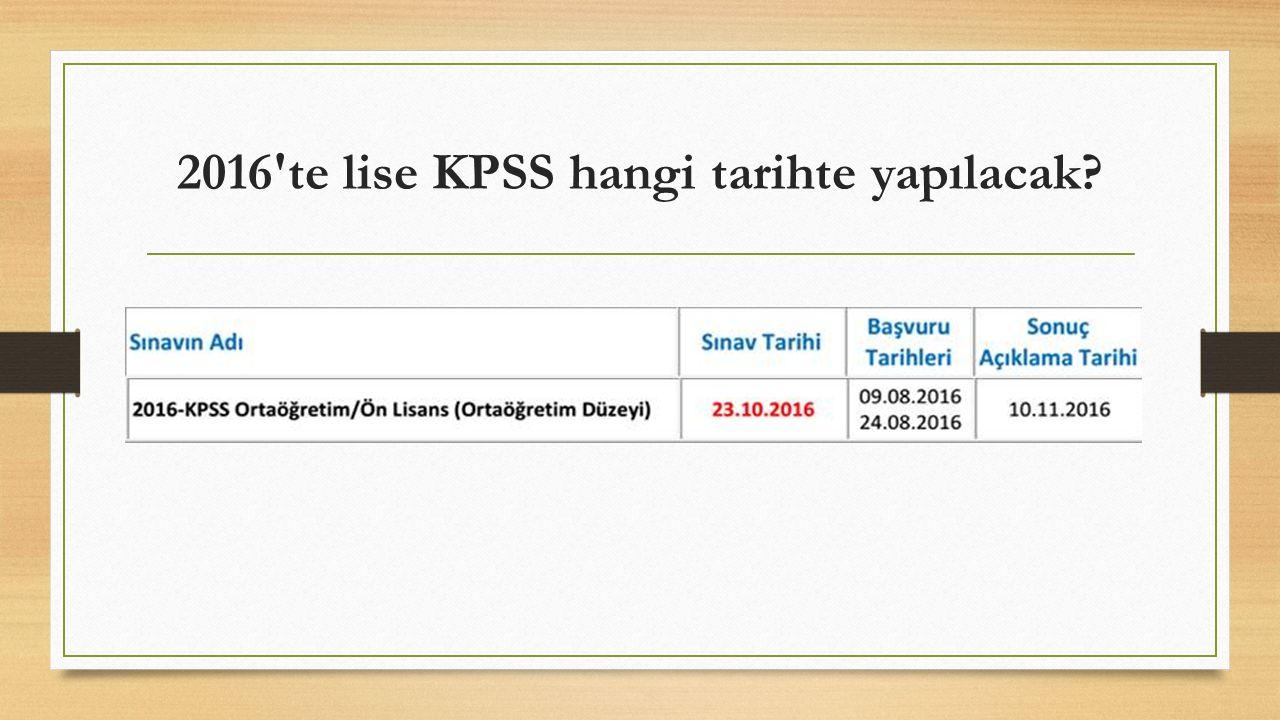 2016 te lise KPSS hangi tarihte yapılacak