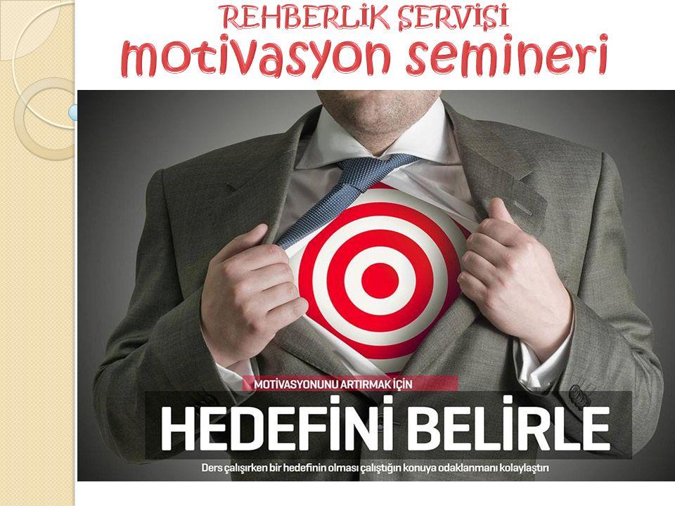 REHBERLİK SERVİSİ motivasyon semineri
