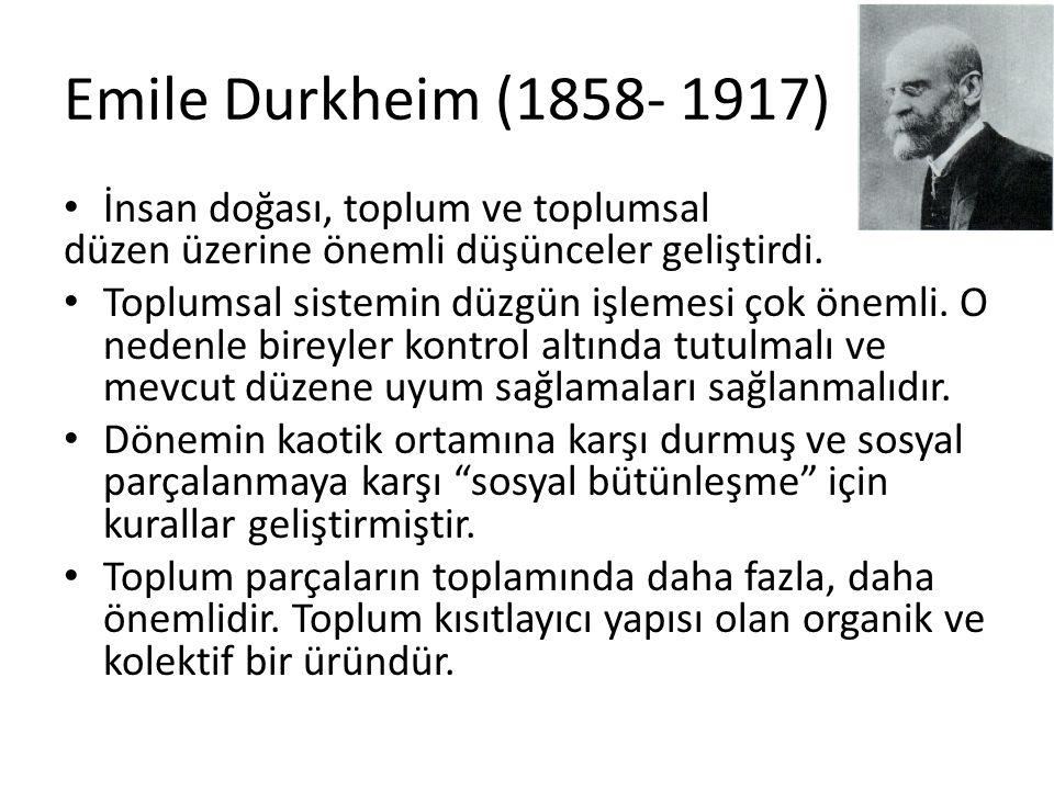 Emile Durkheim (1858- 1917) İnsan doğası, toplum ve toplumsal