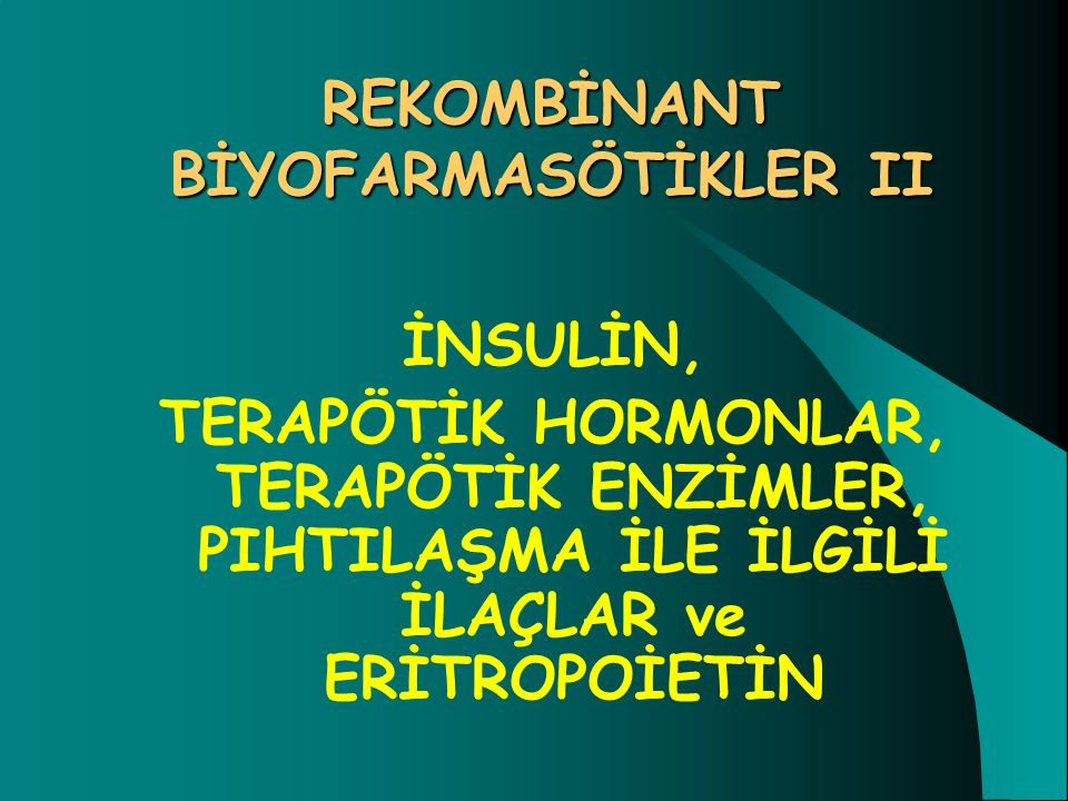 REKOMBİNANT BİYOFARMASÖTİKLER II