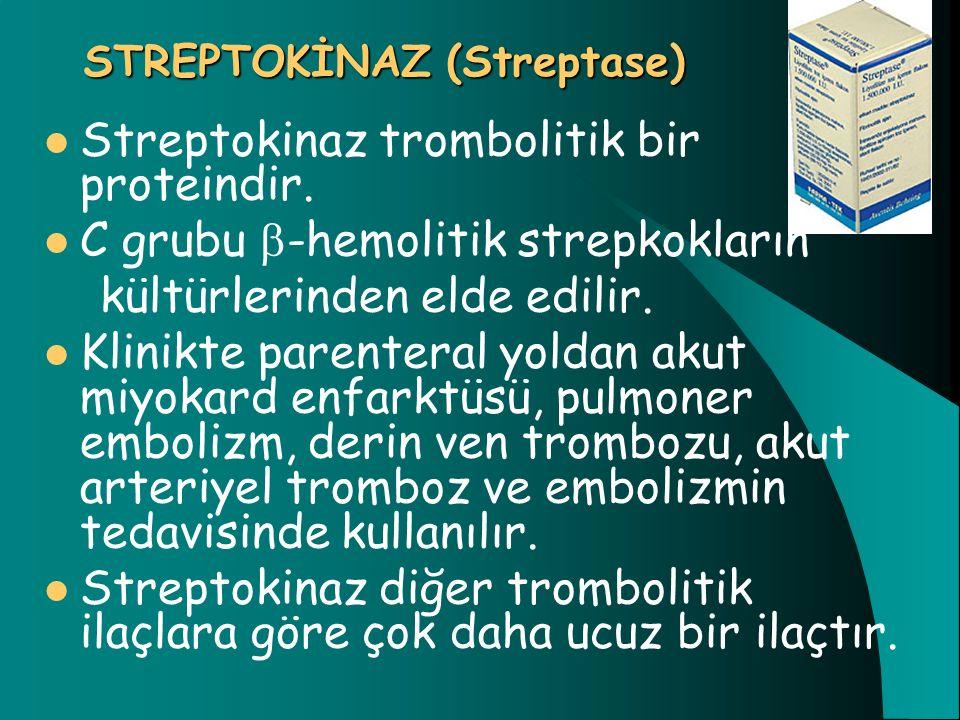 STREPTOKİNAZ (Streptase)