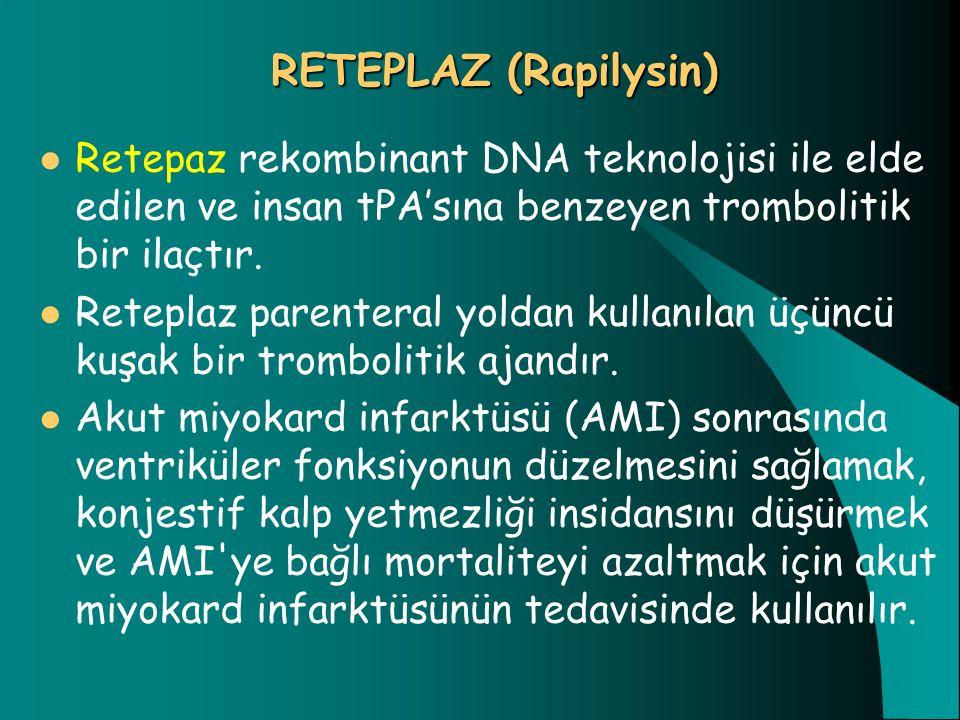 RETEPLAZ (Rapilysin) Retepaz rekombinant DNA teknolojisi ile elde edilen ve insan tPA'sına benzeyen trombolitik bir ilaçtır.