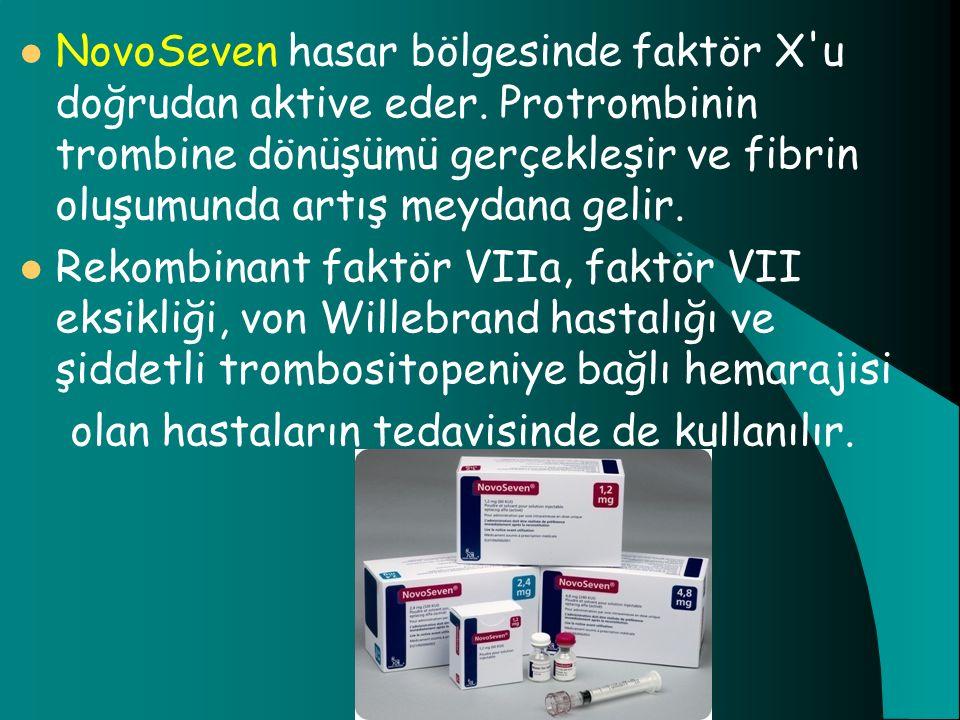 NovoSeven hasar bölgesinde faktör X u doğrudan aktive eder