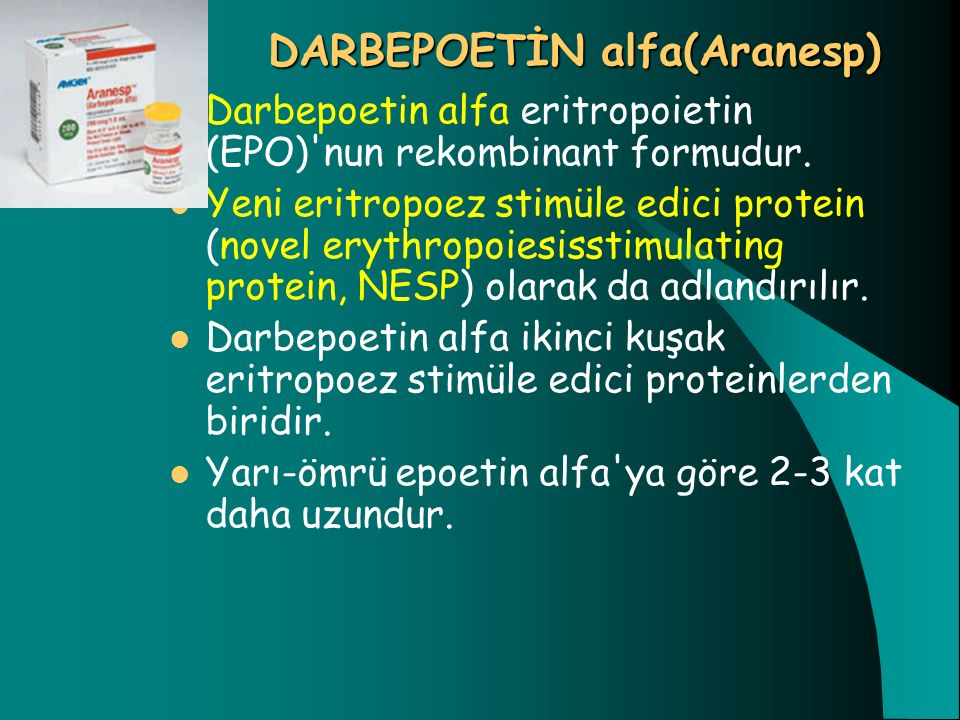 DARBEPOETİN alfa(Aranesp)