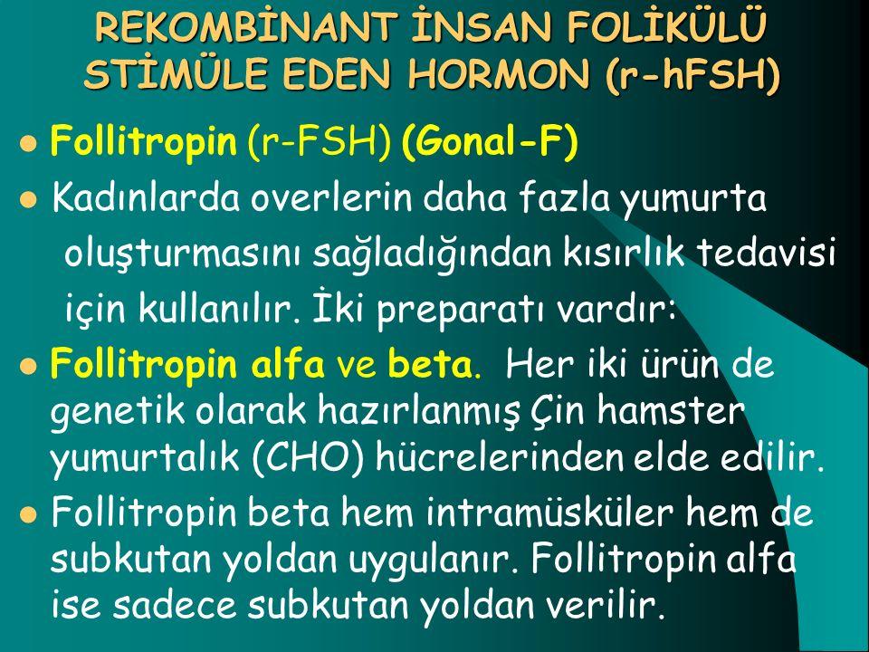 REKOMBİNANT İNSAN FOLİKÜLÜ STİMÜLE EDEN HORMON (r-hFSH)