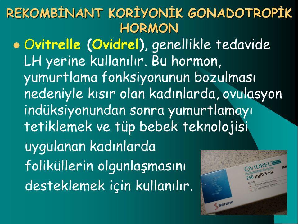 REKOMBİNANT KORİYONİK GONADOTROPİK HORMON