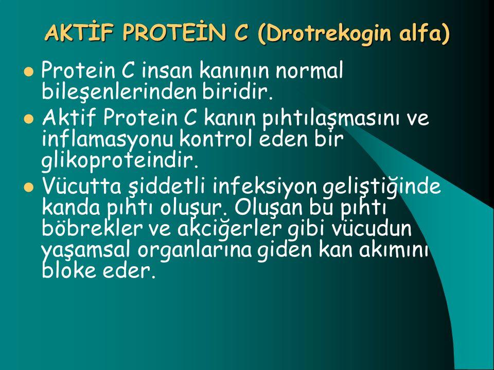 AKTİF PROTEİN C (Drotrekogin alfa)