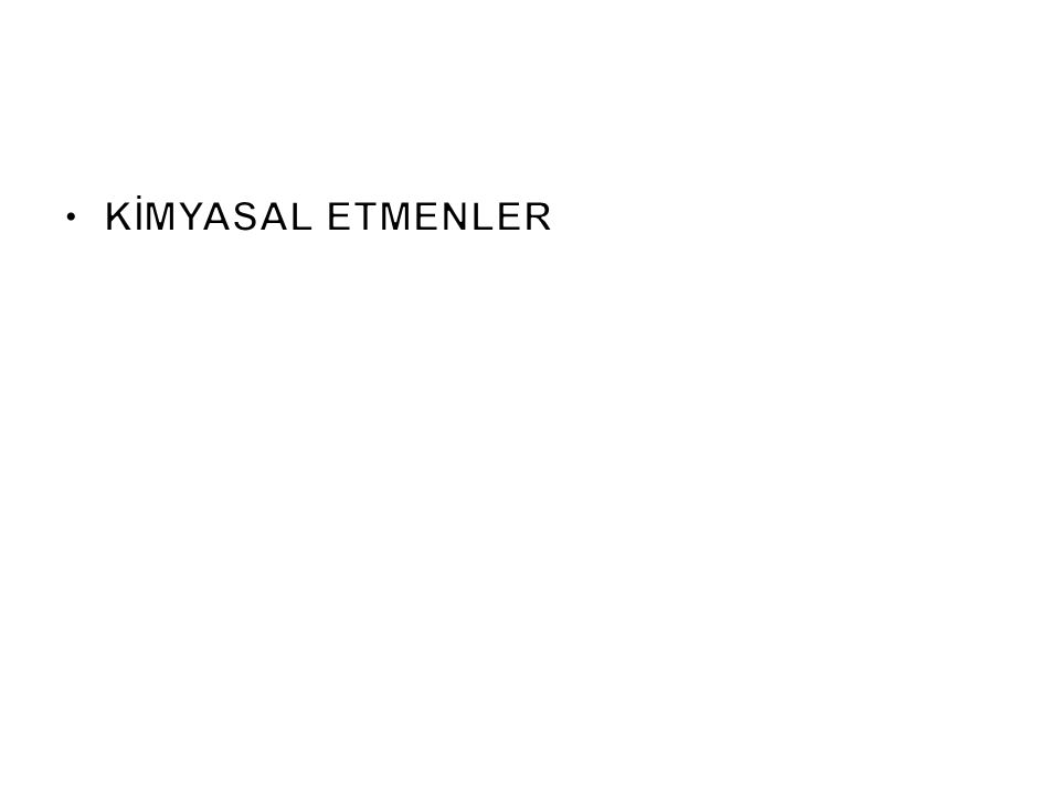 KİMYASAL ETMENLER