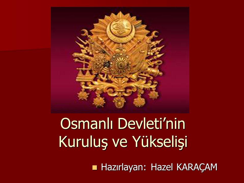 Osmanlı Devleti'nin Kuruluş ve Yükselişi