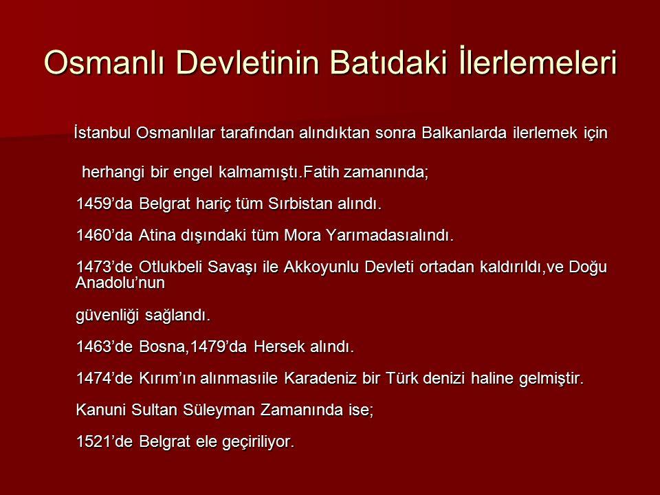Osmanlı Devletinin Batıdaki İlerlemeleri