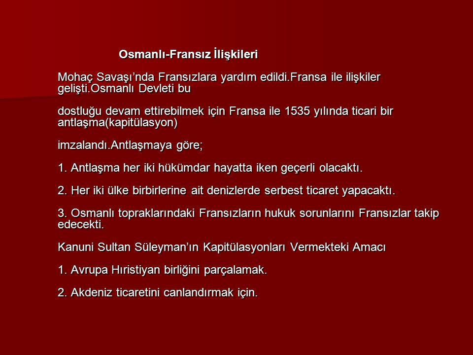 Osmanlı-Fransız İlişkileri Mohaç Savaşı'nda Fransızlara yardım edildi
