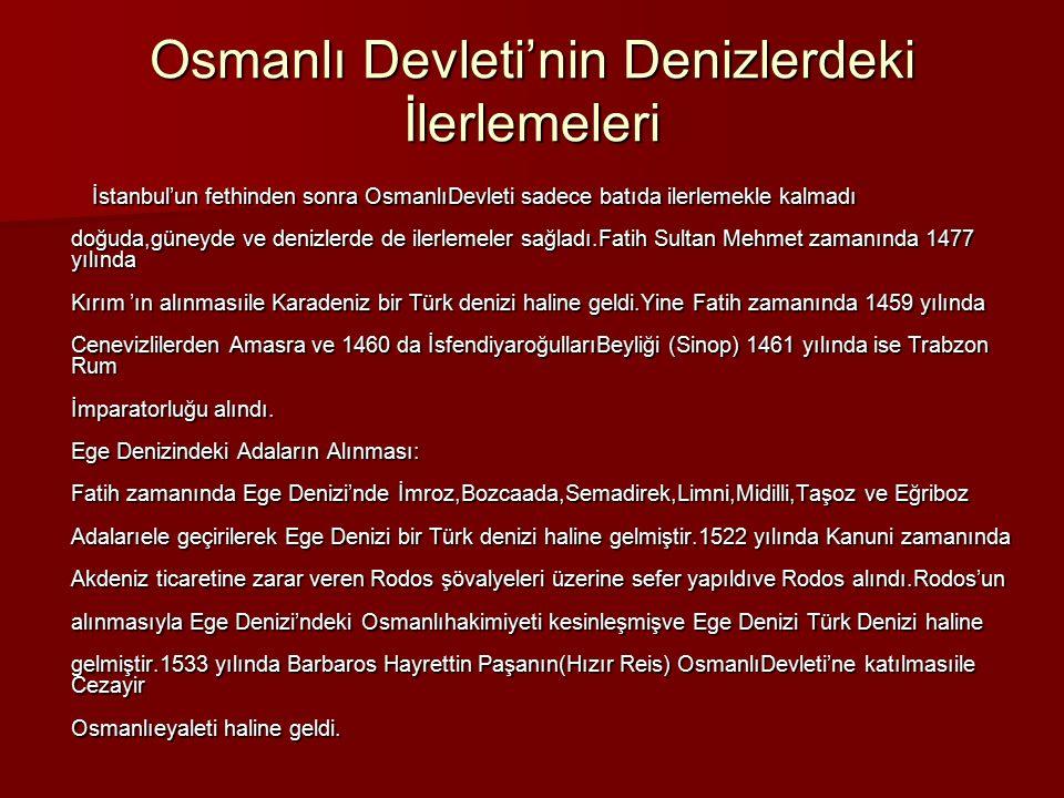 Osmanlı Devleti'nin Denizlerdeki İlerlemeleri