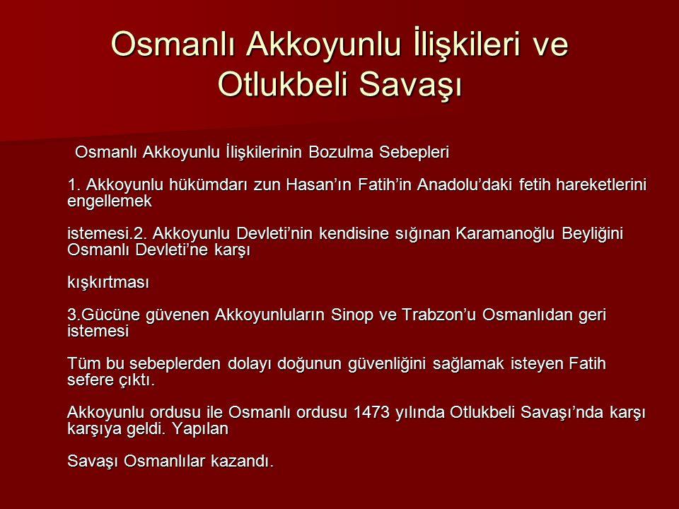 Osmanlı Akkoyunlu İlişkileri ve Otlukbeli Savaşı