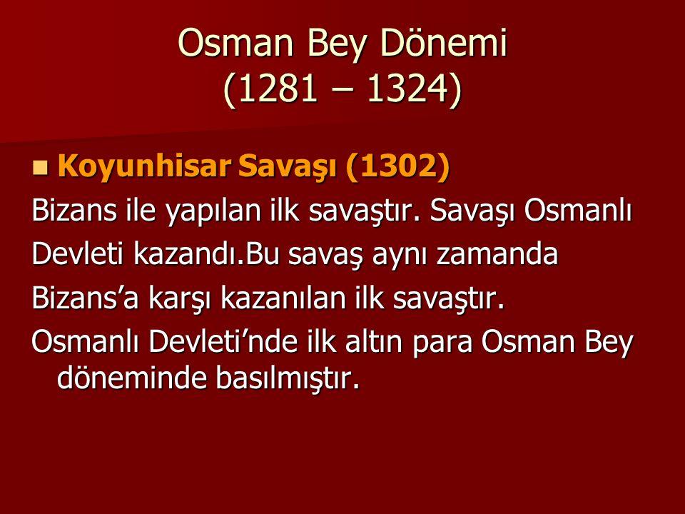 Osman Bey Dönemi (1281 – 1324) Koyunhisar Savaşı (1302)
