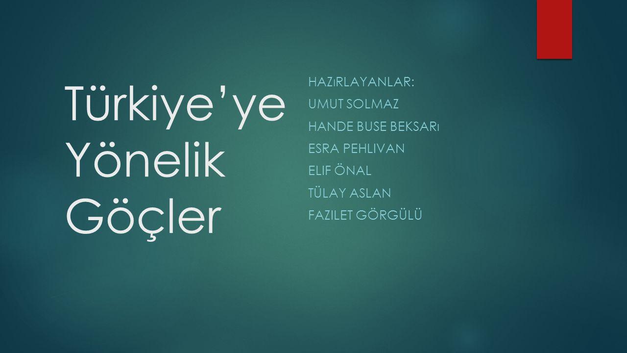 Türkiye'ye Yönelik Göçler