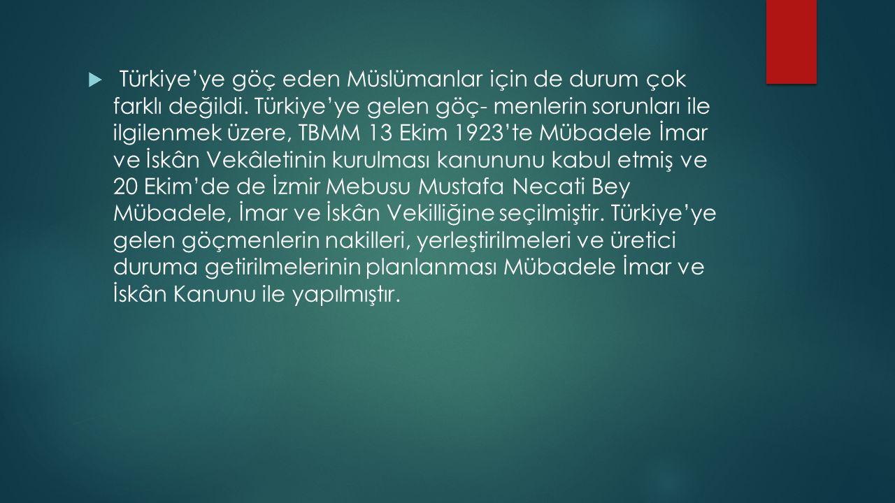 Türkiye'ye göç eden Müslümanlar için de durum çok farklı değildi