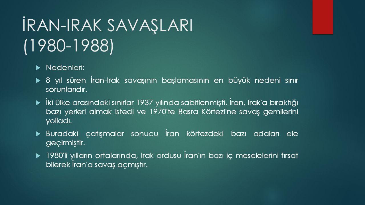 İRAN-IRAK SAVAŞLARI (1980-1988)