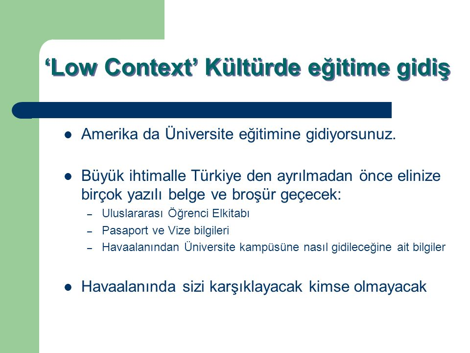 'Low Context' Kültürde eğitime gidiş