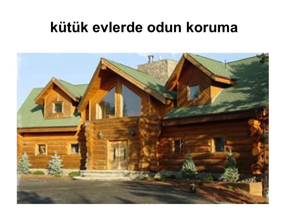 kütük evlerde odun koruma
