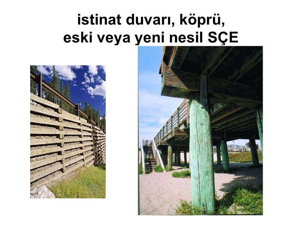 istinat duvarı, köprü, eski veya yeni nesil SÇE