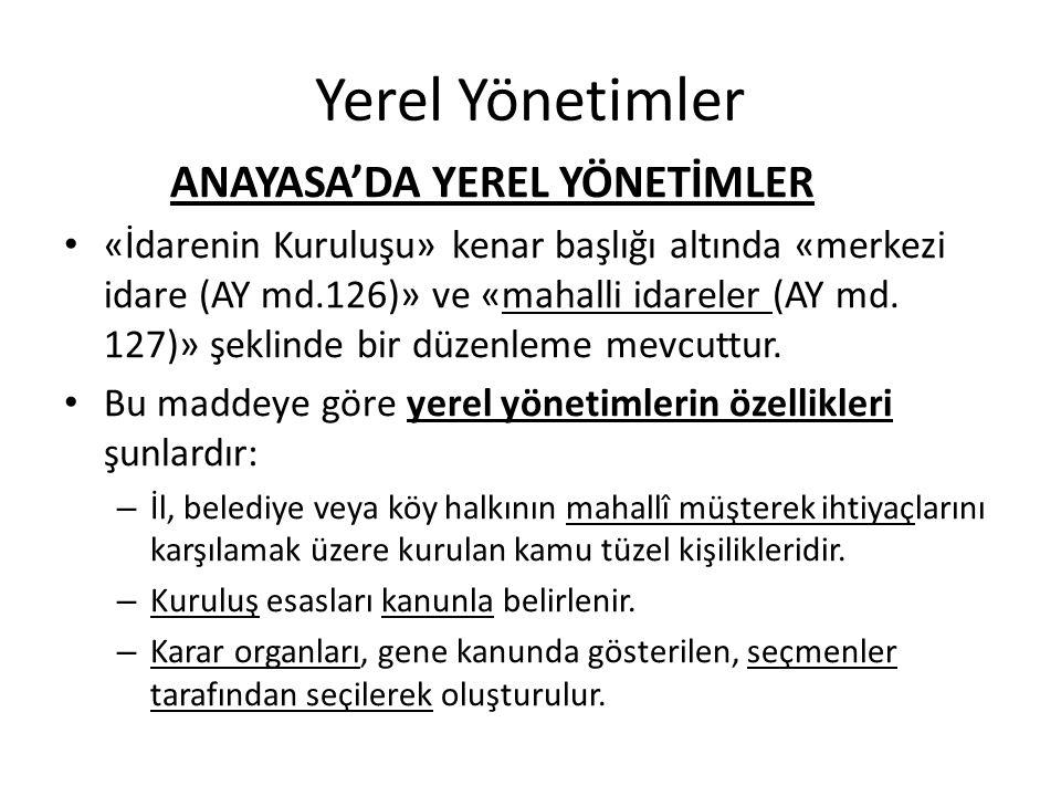 Yerel Yönetimler ANAYASA'DA YEREL YÖNETİMLER