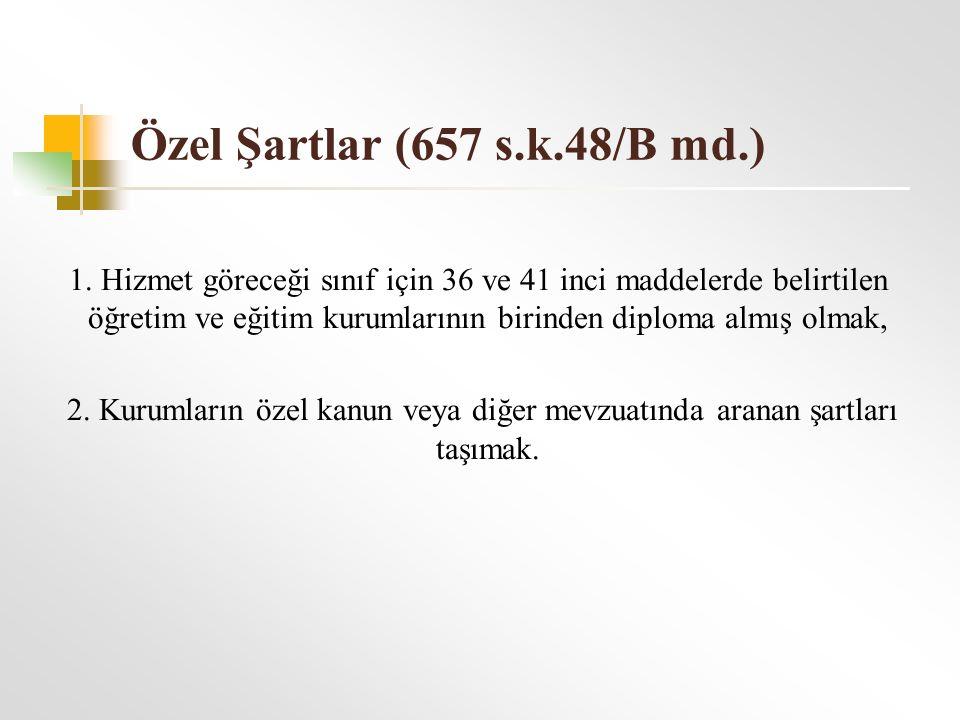 Özel Şartlar (657 s.k.48/B md.)
