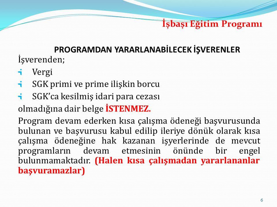 İşbaşı Eğitim Programı PROGRAMDAN YARARLANABİLECEK İŞVERENLER