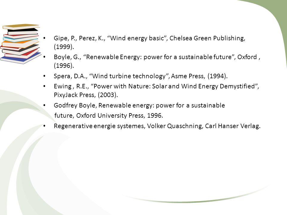 Gipe, P., Perez, K., Wind energy basic , Chelsea Green Publishing, (1999).