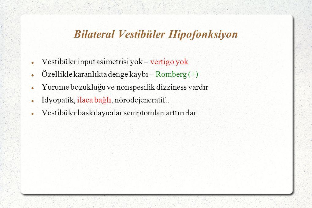 Bilateral Vestibüler Hipofonksiyon