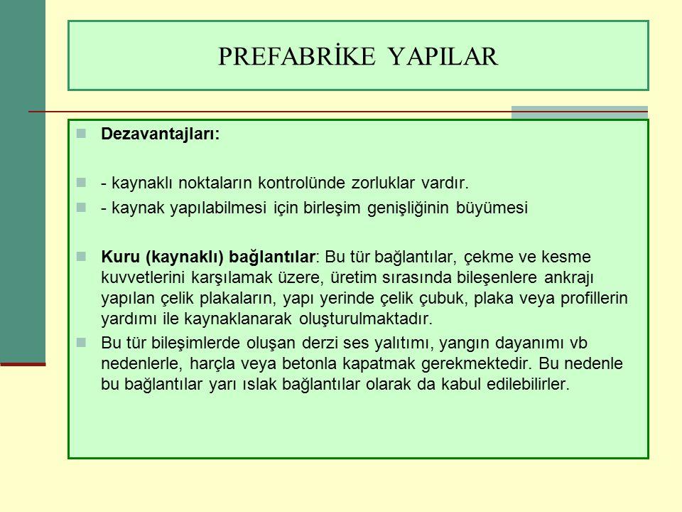 PREFABRİKE YAPILAR Dezavantajları: