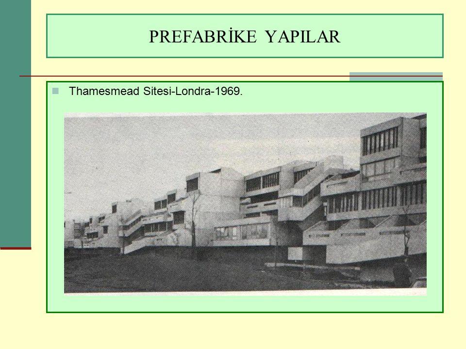 PREFABRİKE YAPILAR Thamesmead Sitesi-Londra-1969.