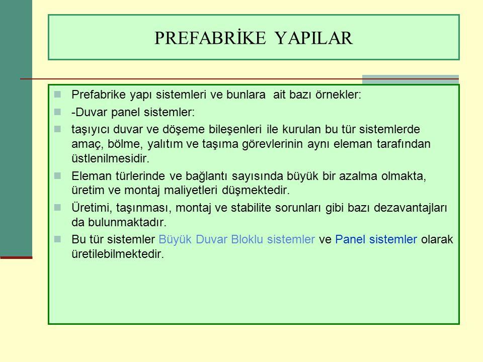 PREFABRİKE YAPILAR Prefabrike yapı sistemleri ve bunlara ait bazı örnekler: -Duvar panel sistemler: