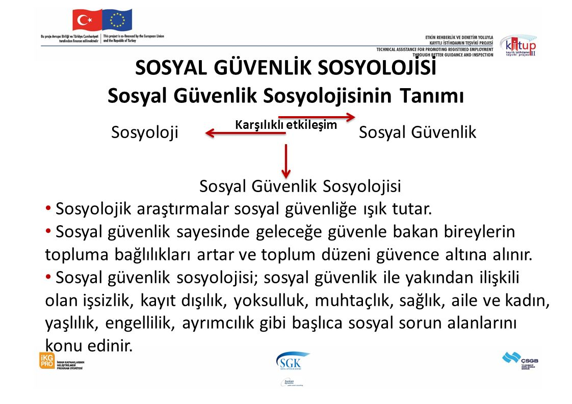 SOSYAL GÜVENLİK SOSYOLOJİSİ Sosyal Güvenlik Sosyolojisinin Tanımı