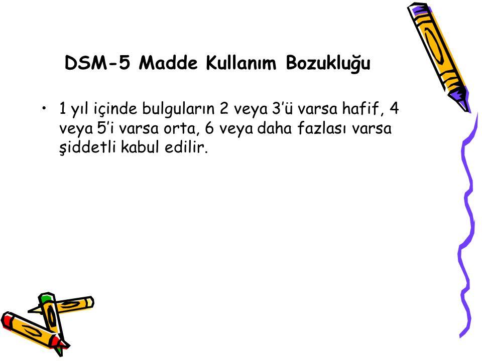 DSM-5 Madde Kullanım Bozukluğu