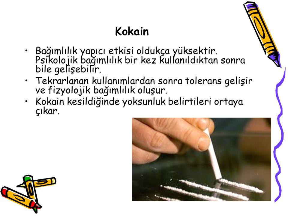 Kokain Bağımlılık yapıcı etkisi oldukça yüksektir. Psikolojik bağımlılık bir kez kullanıldıktan sonra bile gelişebilir.