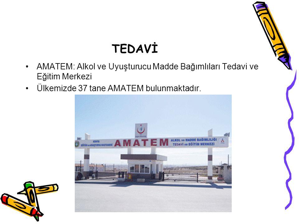 TEDAVİ AMATEM: Alkol ve Uyuşturucu Madde Bağımlıları Tedavi ve Eğitim Merkezi.