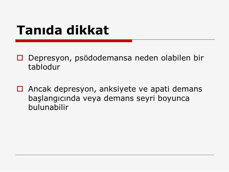 Tanıda dikkat Depresyon, psödodemansa neden olabilen bir tablodur