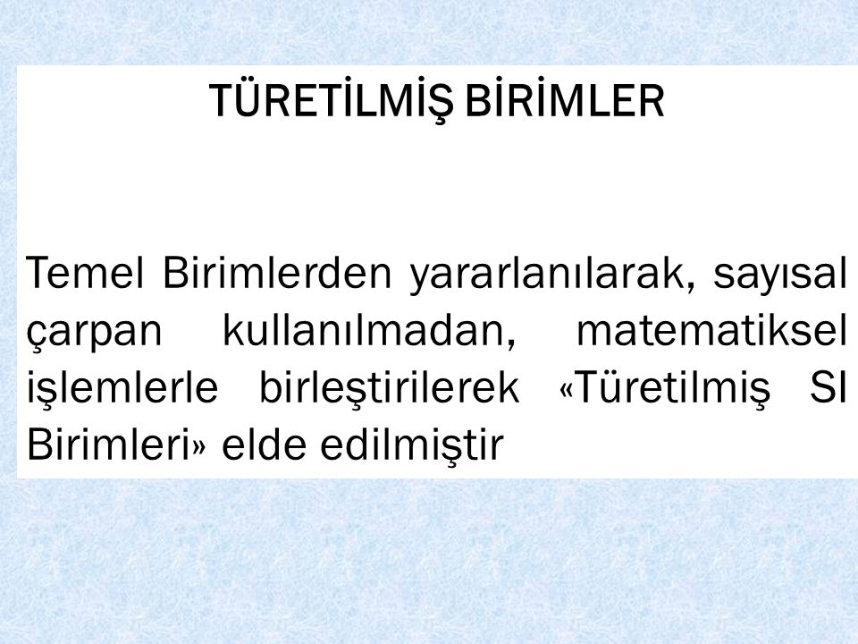TÜRETİLMİŞ BİRİMLER