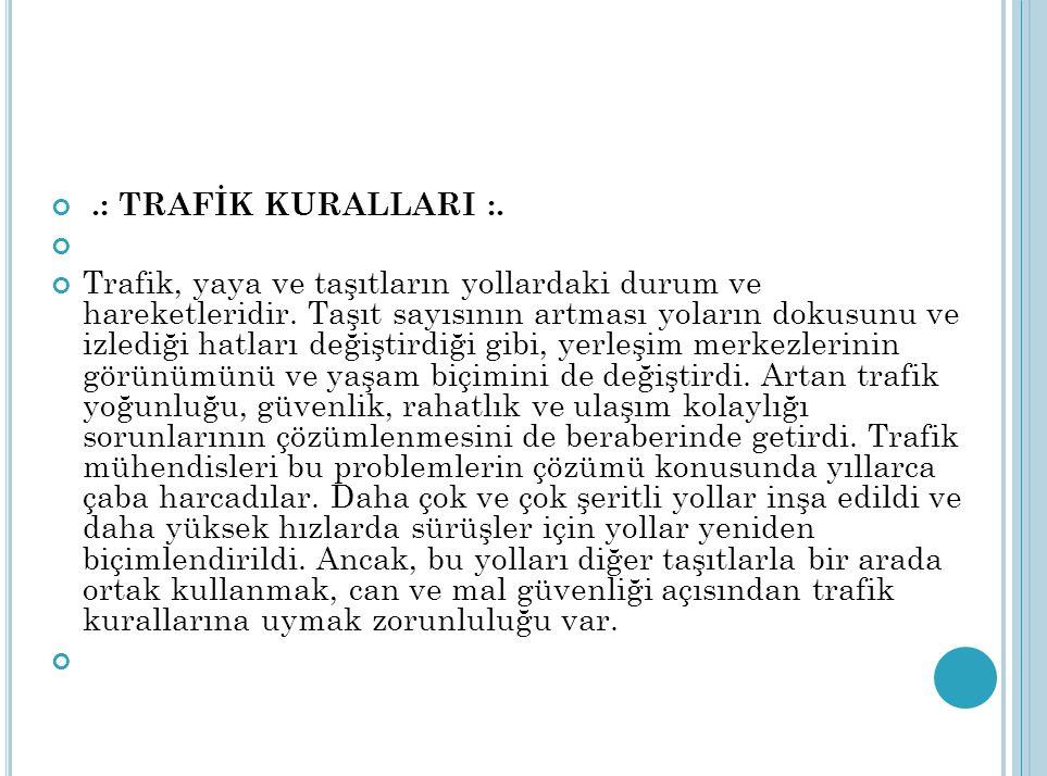 Ülkemizde her gün yaklaşık 600 ve her saat 27 trafik kazası oluyor