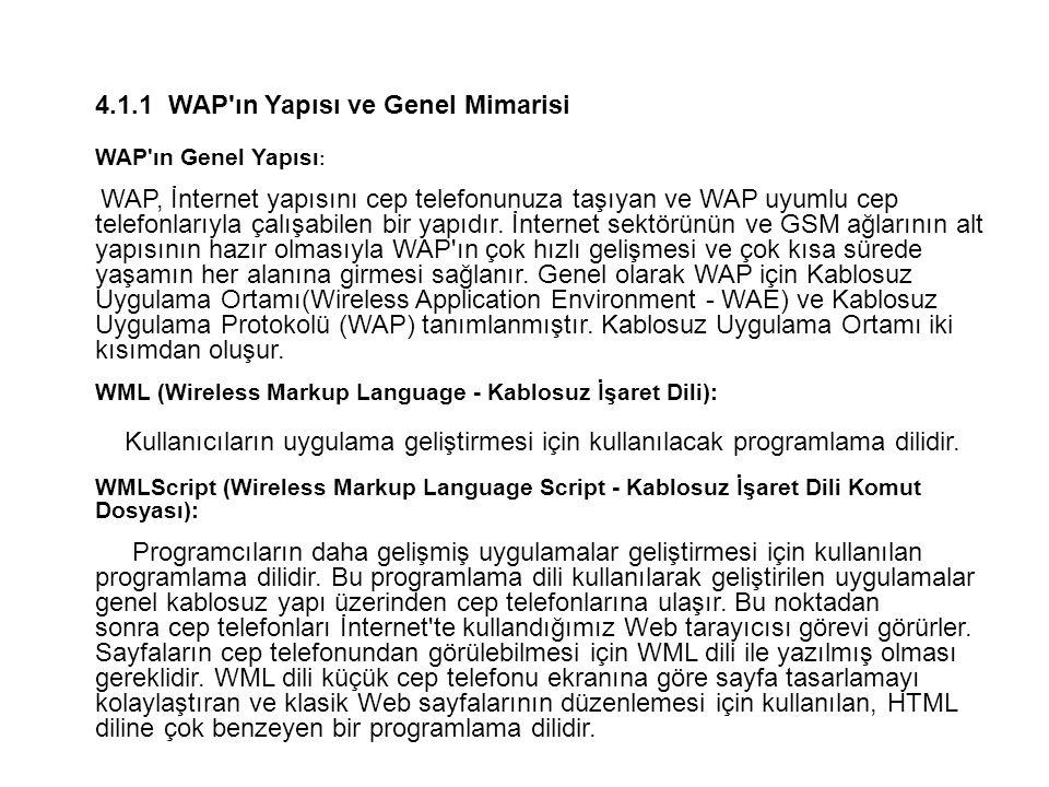 4.1.1 WAP ın Yapısı ve Genel Mimarisi