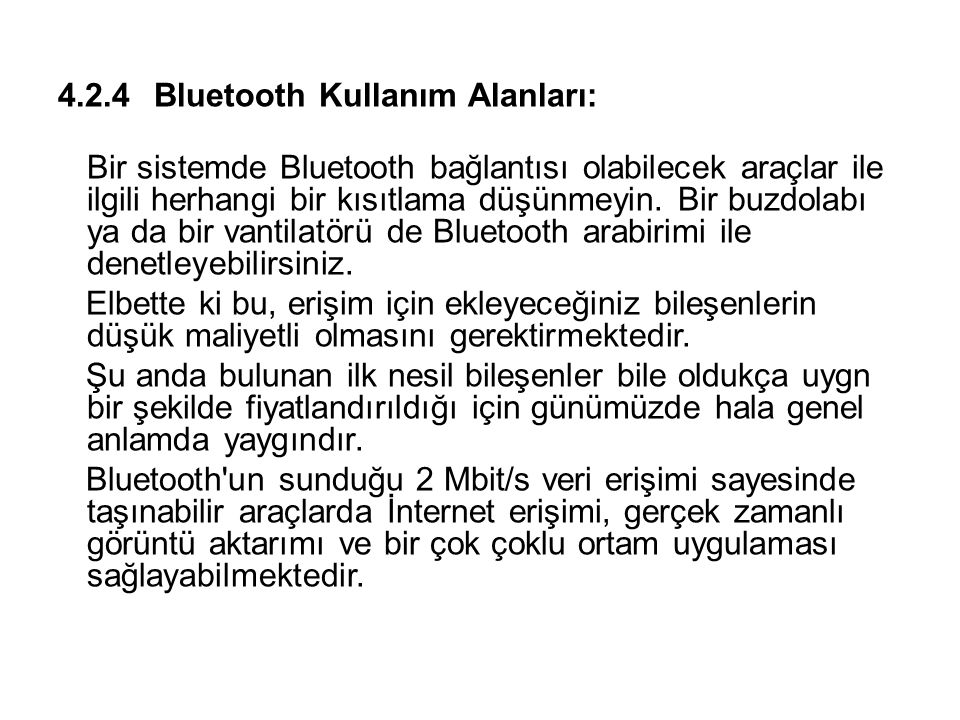 4.2.4 Bluetooth Kullanım Alanları: