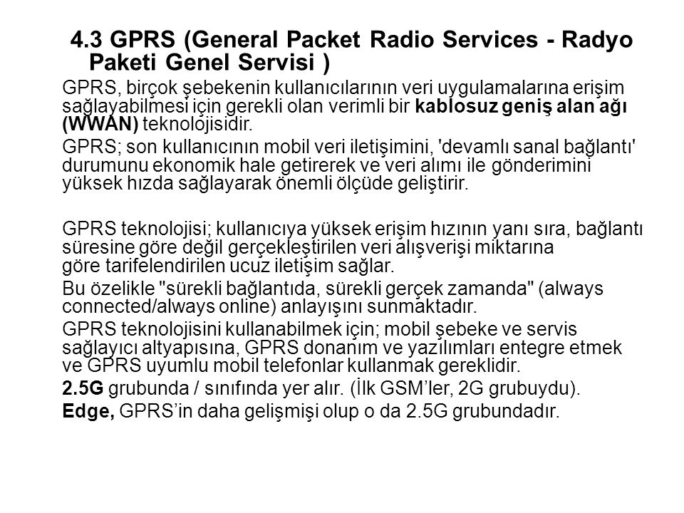 4.3 GPRS (General Packet Radio Services - Radyo Paketi Genel Servisi )