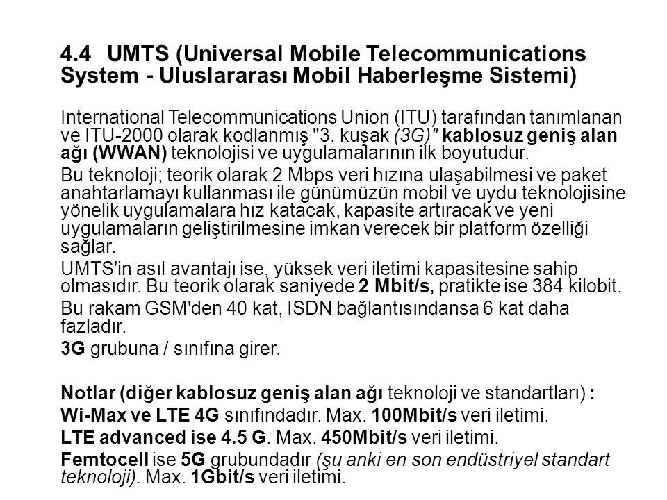 4.4 UMTS (Universal Mobile Telecommunications System - Uluslararası Mobil Haberleşme Sistemi)