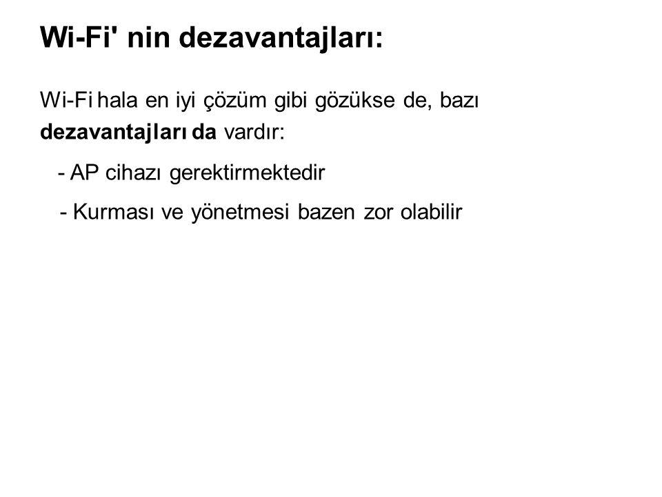 Wi-Fi nin dezavantajları: