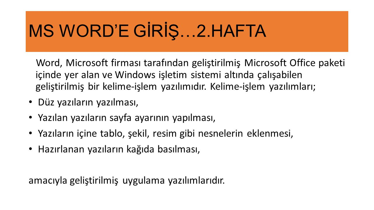 MS WORD'E GİRİŞ…2.HAFTA