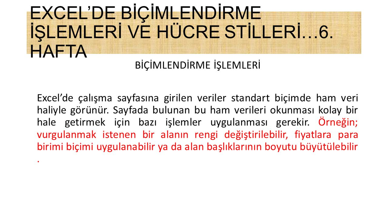 EXCEL'DE BİÇİMLENDİRME İŞLEMLERİ VE HÜCRE STİLLERİ…6. HAFTA